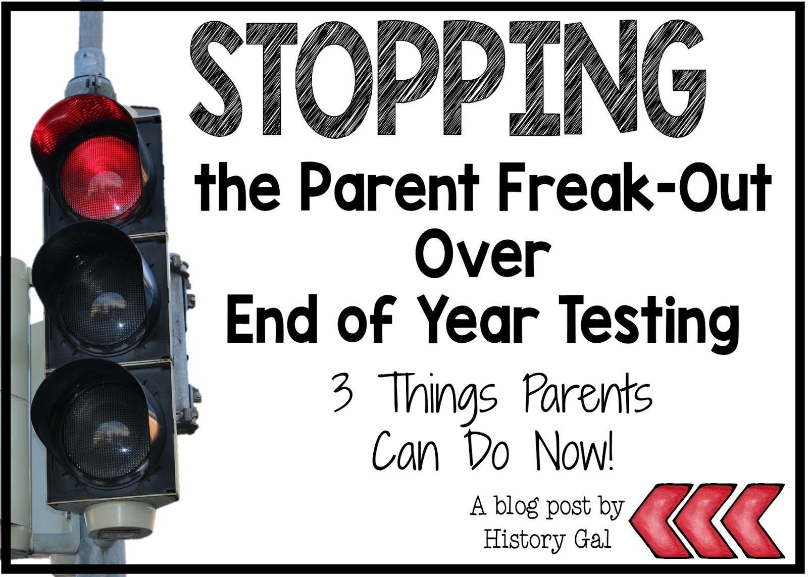Let's Stop the Parent Freak-out About End of Year Tests By History Gal