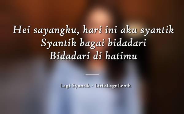 Lirik Lagu Lagi Syantik oleh Siti Badriah