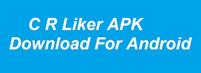 CR-Liker-APK-Donwload
