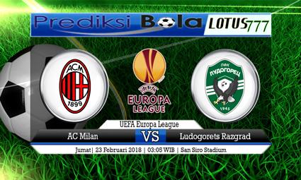 PREDIKSI  SKOR AC Milan vs Ludogorets Razgrad 23 Februari 2018