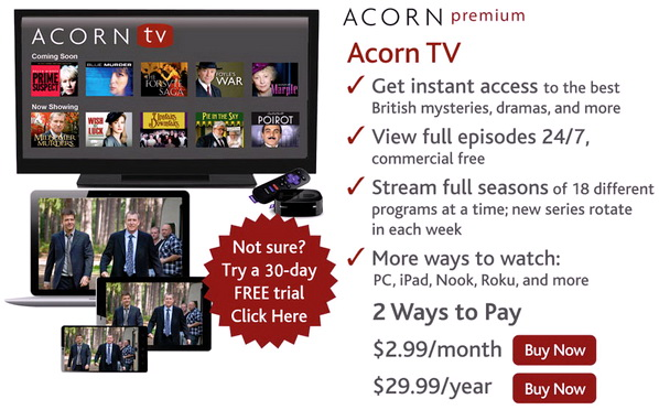About Acorn TV Acorn TV streams world-class mysteries, dramas, and comedies from Britain and beyond. Binge-watch a classic series or discover your new favorite show among dozens of programs available exclusively on Acorn TV.