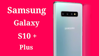 Samsung Galaxy S10 Plus Specifications-Price