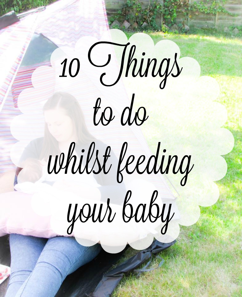 10 THINGS: To do whilst feeding your baby