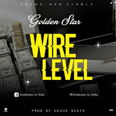[Music] Goldenstar – Wire Level