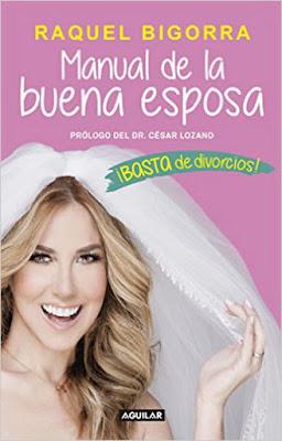 LIBRO - Manual de la buena esposa ¡Basta de divorcios! Raquel Bigorra (Aguilar - 2016) AUTOAYUDA | Edición Digital Ebook kindle & papel Comprar en Amazon España