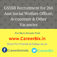 GSSSB Recruitment for 266 Asst Social Welfare Officer, Accountant, Municipal Dy Accountant, Municipal Accountant Vacancies