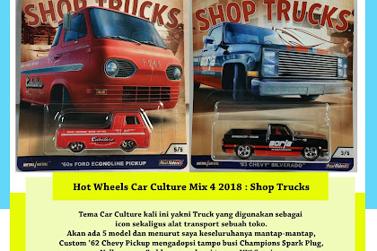 Hot Wheels Car Culture 2018 Mix 4 : Shop Trucks