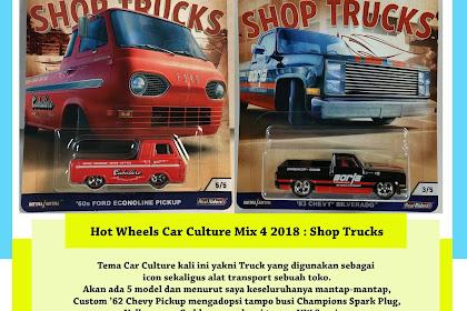 Hot Wheels Car Culture 2018 Mix 4 : Shop Trucks