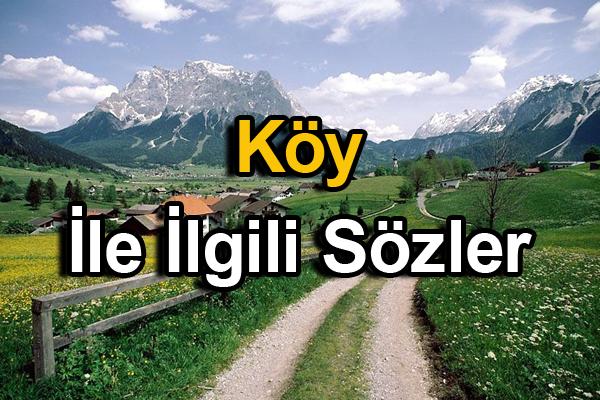 Köy İle İlgili Sözler,Köy Sözleri