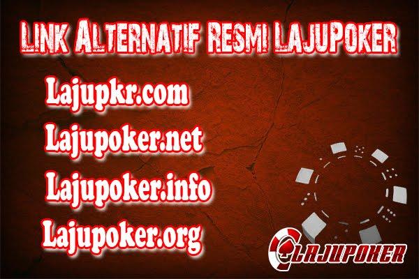 Alternatif Link Situs Judi Online Lajupoker Terkini