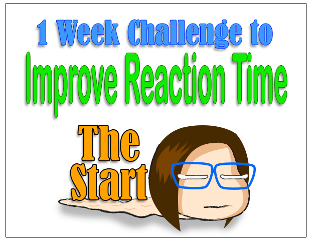 1 week Challenge to Improve Reaction time