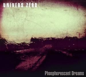 Univers Zero - Phosphorescent Dreams (2014)
