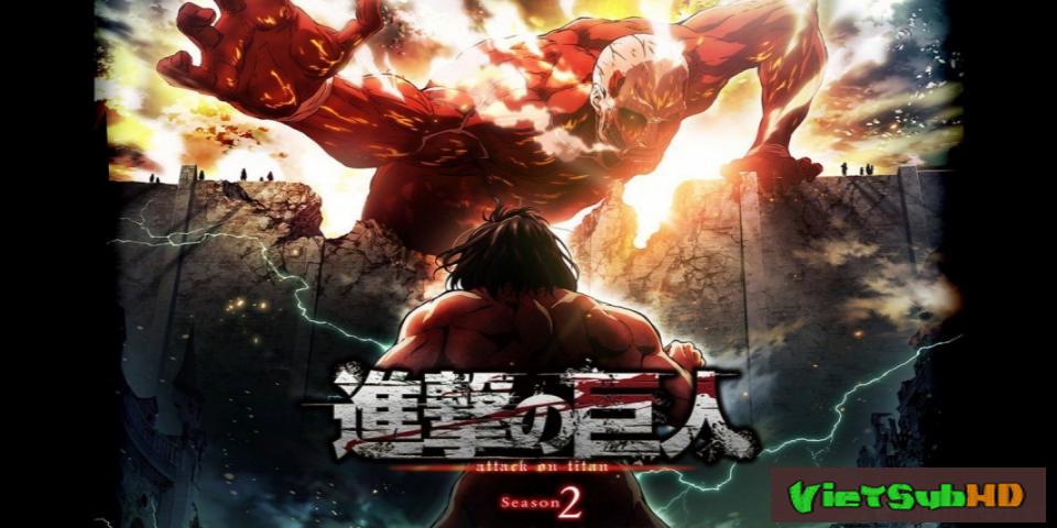 Phim Đại Chiến Titan (phần 2) Tập 12/12 VietSub HD | Attack On Titan (season 2) 2017