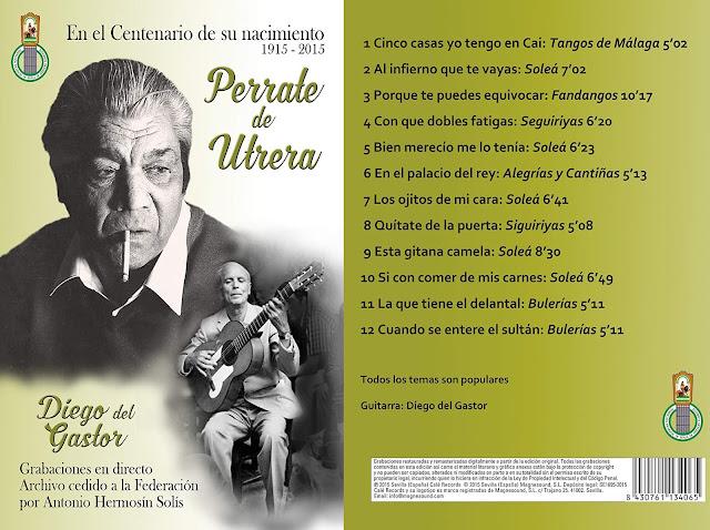 Perrate de Utrera EN EL CENTENARIO DE SU NACIMIENTO 1915-2015 CALÉ RECORDS 2015 Recopilación de grabaciones en directo