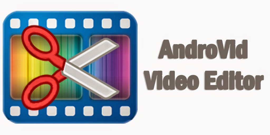 AndroVid Video Editor Untuk Android Super Komplit