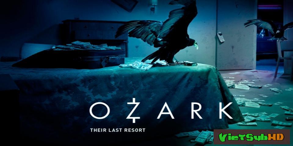 Phim Góc Tối Đồng Tiền (phần 1) Tập 10/10 VietSub HD | Ozark (season 1) 2017