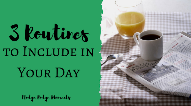 3 Routines to Include in Your Day