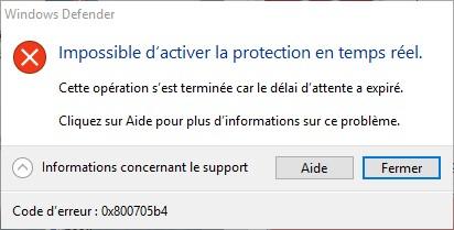 impossible d'activer la protection en temps réel  code erreur 0x800705b4