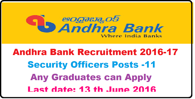 Andhra Bank Recruitment 2016-2017 Security Officer Vacancy Andhrabank.In|Recruitment Notification 2016-17 for security officers in Andhra Bank /2016/06/andhra-bank-recruitment-notification-for-security-officers-vacancy.html