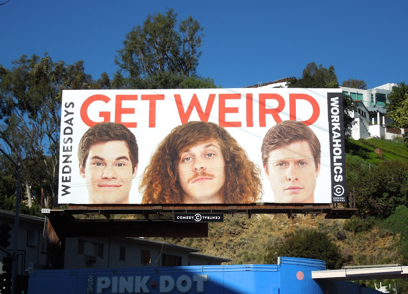 Get Weird Workaholics midseason 3 billboard