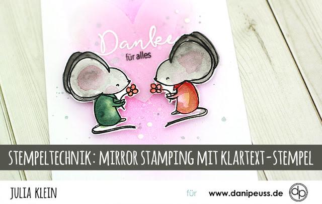 http://danipeuss.blogspot.com/2017/07/stempeltechnik-mirror-stamping-mit-klartext-stempel.html
