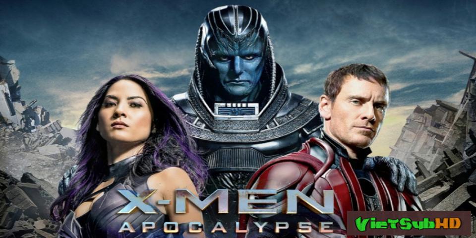 Phim Dị Nhân: Cuộc Chiến Chống Apocalypse VietSub + TM HD | X-men: Apocalypse 2016