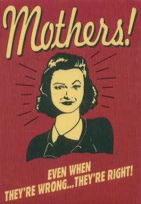 EN: Mothers! Even when they're wrong... they're right! PT-BR: Mães! Mesmo quando elas estão erradas... elas estão certas! FR: Mères! Même quand elles ont tort... elles ont raison! IT: Madri! Anche quando si sbagliano... hanno ragione! ES: ¡Madres! Incluso cuando ellas están equivocadas... ¡ellas tienen razón!