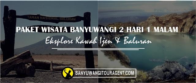Paket Wisata Banyuwangi 2 hari 1 malam