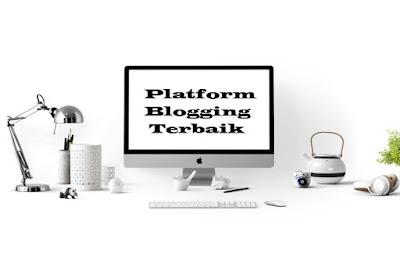 Platform Blogging Terbaik untuk Manajemen Blog Platform Blogging Terbaik Untuk Manajemen Blog