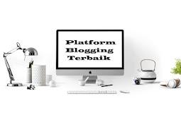 Platform Blogging Terbaik Untuk Manajemen Blog