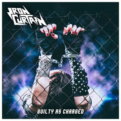 REVIEW OF THE ALBUM GUILTY AS CHARGED BY IRON CURTAIN