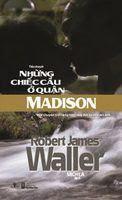 Những Chiếc Cầu Ở Quận Madison - Robert James Waller