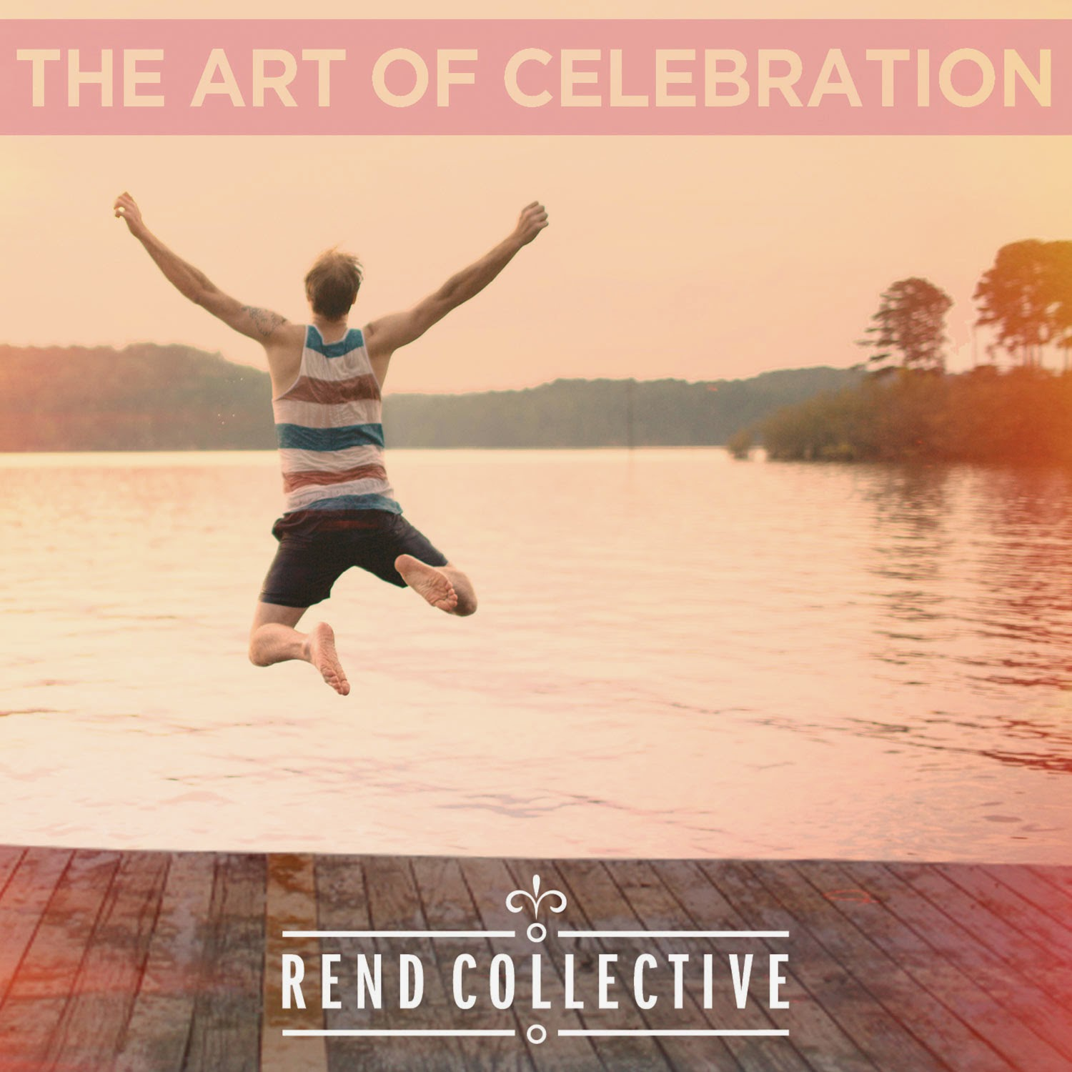 Rend Collective - The Art of Celebration 2014 English Christian Album Download