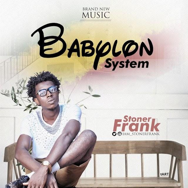 Music: Stoner Frank - Babylon System | @iam_ Stonerfrank