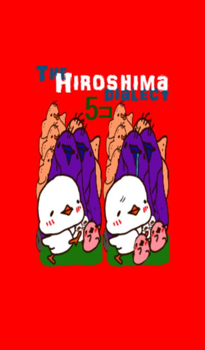 The HIROSHIMA dialect.