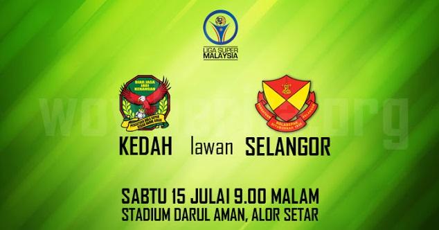 Live Streaming Kedah vs Selangor 15.7.2017 Liga Super