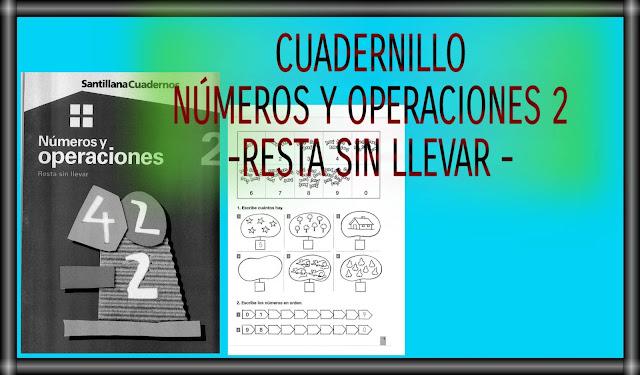 NÚMEROS Y OPERACIONES 2-RESTA SIN LLEVAR