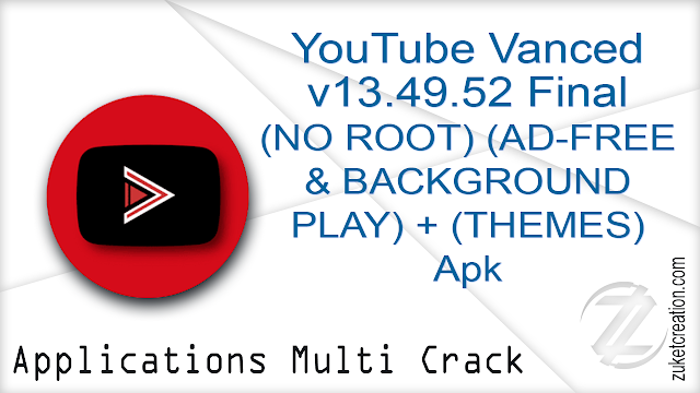 YouTube Vanced v13.49.52 Final (NO ROOT) (AD-FREE & BACKGROUND PLAY) + (THEMES)Apk