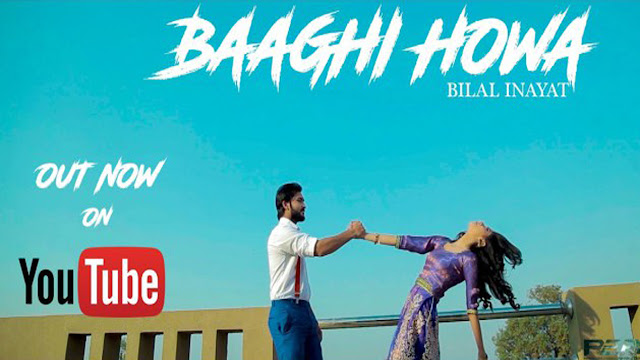 Baaghi Howa Lyrics - Bilal Inayat | Latest Song 2017