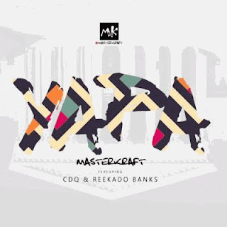 Masterkraft Ft. CDQ & Reekado Banks - Yapa.mp3