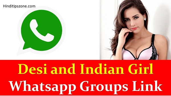 TOP 10 Desi and Indian Girl Whatsapp Groups Link List 2019