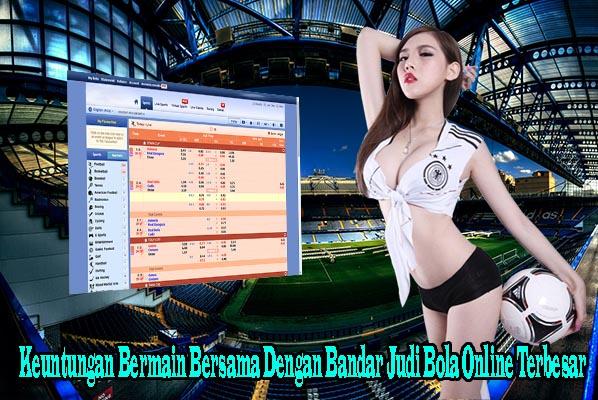 Keuntungan Bermain Bersama Dengan Bandar Judi Bola Online ...