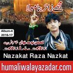 http://www.humaliwalayazadar.com/2016/10/nazakat-raza-nazkat-nohay-2017.html