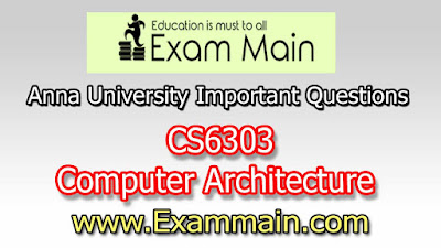CS6303 Computer Architecture  | Important  Questions | Question bank | Syllabus | Model and Previous Question papers | Download PDF