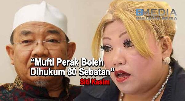 'Mufti Perak Boleh Dihukum 80 Kali Sebatan' - Siti Kassim