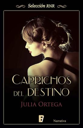 Caprichos del destino – Julia Ortega