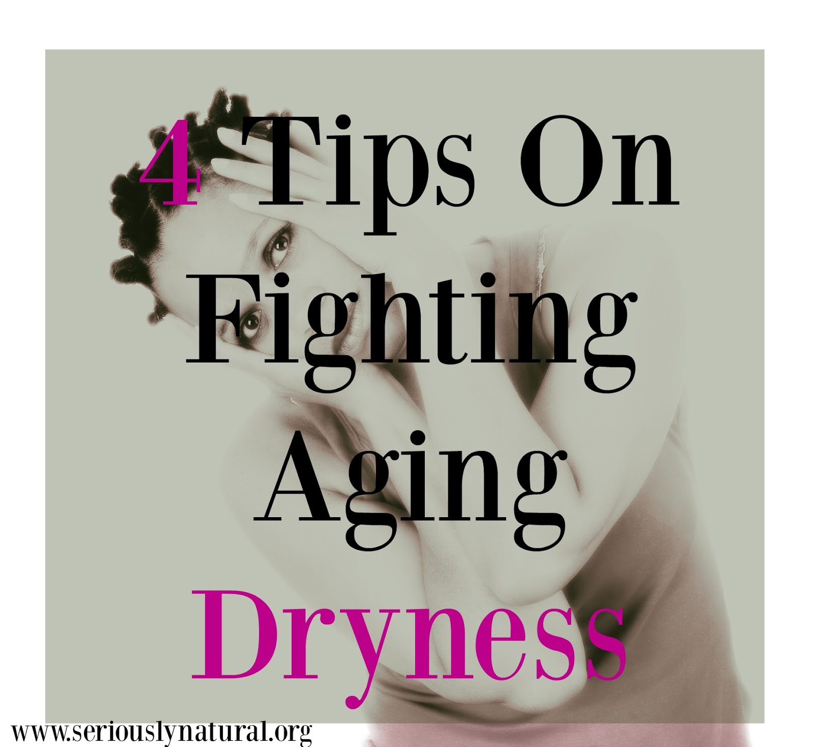 4 Tips On Fighting Aging Dryness