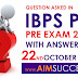 Question Asked in IBPS PO Pre Exam with Answer Key - All Shifts 22nd October 2016