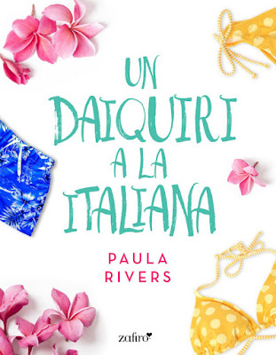 LIBRO - Un daiquiri a la italiana : Paula Rivers (Zafiro - 7 Junio 2016) NOVELA ROMANTICA - EROTICA Edición Digital Ebook Kindle | Mayores de 18 años Comprar en Amazon España