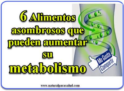 6 Alimentos asombrosos que pueden aumentar su metabolismo